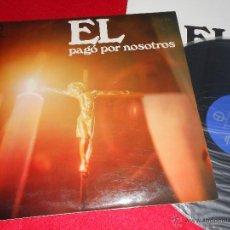 Discos de vinilo: TROVATORI&MONTERO+OLIVAR VIA CRUCIS DEL HOMBRE NUEVO.EL PAGO POR NOSOTROS LP 1974 PAULINAS XIAN SPA. Lote 77908698