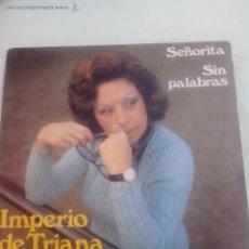 Discos de vinilo: IMPERIO DE TRIANA. SENORITA. SIN PALABRAS. BELTER 08.352 (1974). MUY BUEN ESTADO. Lote 43628137