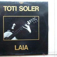 Discos de vinilo: TOTI SOLER - LAIA . Lote 43631721