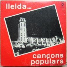 Discos de vinilo: LLEIDA - CANÇONS POPULARS. Lote 43631984