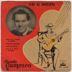 Discos de vinilo: NIÑO DE MARCHENA - CANTE FLAMENCO (LA VOZ DE SU AMO) 1958. Lote 43636038