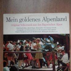 Discos de vinilo: MEIN GOLDENES ALPENLAND. ORIGINAL VOLKMUSIK AUS DEN BAYERISCHEN ALPEN - DIVERSOS AUTORES. Lote 43637128