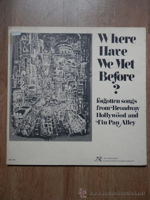 WHERE HAVE WE MET BEFORE. FORGOTTEN SONGS FROM BROADWAY HOLLYWOOD AND TIN PAN ALLEY - DIVERSAS ORQUE (Música - Discos de Vinilo - EPs - Orquestas)