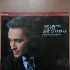 Discos de vinilo: SOLAMENTE UNA VEZ - JOSEP CARRERAS. ENGLISH CHAMBER ORCHESTRA. ENRIQUE GARCÍA ASENSIO. Lote 43637153