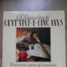 Discos de vinilo: MÚSICA D'ARA FA CENT VINT-I-CINC ANYS. COMPOSICIONS I ESTRENES DE LA TEMPORADA (1858-1859) - DIVERSO. Lote 43637191
