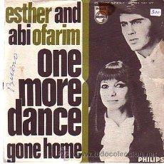 Discos de vinilo: ESTHER & ABI OFARIM - ONE MORE DANCE / GONE HOME - SINGLE PHILIPS 1968. Lote 43637824