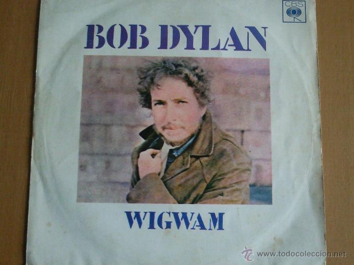 BOB DYLAN WIGWAM SINGLE SPAIN 1970 (Música - Discos - Singles Vinilo - Pop - Rock - Extranjero de los 70)