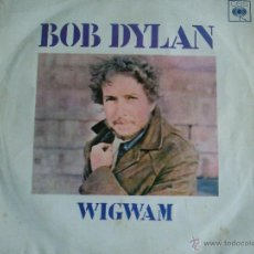 Discos de vinilo: BOB DYLAN WIGWAM SINGLE SPAIN 1970. Lote 43653096