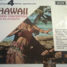 Discos de vinilo: FRANK CHACKSFIELD AND HIS OECHESTRA - HAWAII (DECCA- PHASE 4, 1967). Lote 43653838