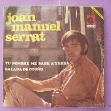 Discos de vinilo: JOAN MANUEL SERRAT. SINGLE.. Lote 43654209