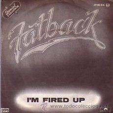 Discos de vinilo: FATBACK - I'M FIRED UP / AT LAST- SINGLE POLYDOR 1978. Lote 43657136