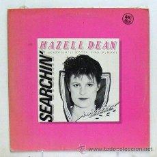 Discos de vinilo: HAZELL DEAN - 'SEARCHIN' ' (MAXI SINGLE VINILO. ORIGINAL 1983) - PEDIDO MÍNIMO 8€. Lote 43659827