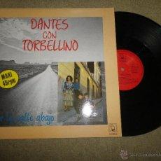 Discos de vinilo: LEONARDO DANTES CON TORBELLINO POR LA CALLE DE ABAJO LP DE VINILO DEL AÑO 1988 CONTIENE 2 TEMAS. Lote 51461604