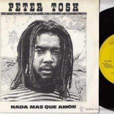 Dischi in vinile: PETER TOSH - NOTHING BUT LOVE - SINGLE ESPAÑOL DE VINILO - REGGAE. Lote 43665797