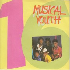 Dischi in vinile: MUSICAL YOUTH - 16 - SINGLE ESPAÑOL DE VINILO - REGGAE. Lote 43666681