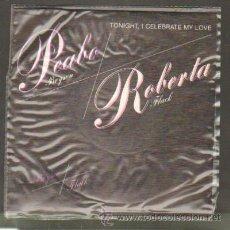 Discos de vinilo: PEABO BRYSON Y ROBERTA FLACK. TONIGHT I CELEBRATE MY LOVE;BORN TO LOVE RF-7619. Lote 43691208