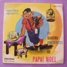 Discos de vinilo: HISTORIA INFANTIL. OS QUATRO PRESENTES DE PAPAI NOEL. SINGLE.. Lote 43698570