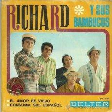 Discos de vinilo: RICHARD Y SUS BAMBUCOS SINGLE SELLO BELTER AÑO 1968. Lote 43718667
