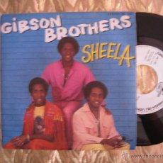 Discos de vinilo: GIBSON BROTHERS - SHEELA - PROMO. Lote 28443412