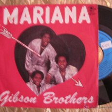 Discos de vinilo: GIBSON BROTHERS - MARIANA. Lote 28443458