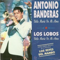 Discos de vinilo: ANTONIO BANDERAS / LOS LOBOS SINGLE SELLO WARNER MUSIC AÑO 1992 (PROMOCIONAL). Lote 43775965