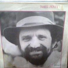 Discos de vinilo: TOMEU PENYA - FEIXET DE CABELLS + COVERBOS (BLAU, 1984) - CANTAUTOR MALLORQUÍN. Lote 43776533