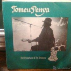 Discos de vinilo: TOMEU PENYA - ES COVERBOS D'EN TOMEU + AI DOLCET DOLCET [ BLAU, 1984) PROMO PERLAS ORQUIDEA. Lote 43776562