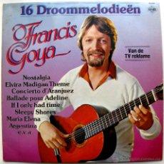 Discos de vinilo: FRANCIS GOYA - 16 DROOMMELODIEËN - LP CNR 1978 HOLANDA BPY. Lote 43786754