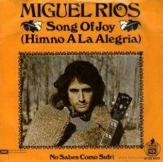 Discos de vinilo: MIGUEL RIOS - SINGLE VINILO 7'' - EDITADO EN HOLANDA - SONG OF JOY + NO SABES COMO SUFRI. Lote 43820852