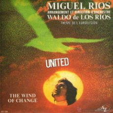 Discos de vinilo: MIGUEL RIOS - SINGLE VINILO 7'' - EDITADO EN FRANCIA - UNITED + THE WIND OF CHANGE - AZ DISC. Lote 43820894