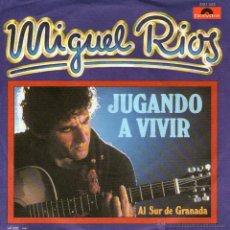 Discos de vinilo: MIGUEL RIOS - SINGLE VINILO 7'' - EDITADO EN ALEMANIA - JUGANDO A VIVIR + AL SUR DE GRANADA - 1981. Lote 43820949