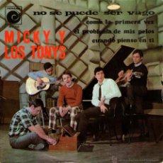 Discos de vinilo: MICKY Y LOS TONYS - EP SINGLE VINILO 7'' - EDITADO EN ESPAÑA - NO SE PUEDE SER VAGO + 3 -NOVOLA 1967. Lote 43821956