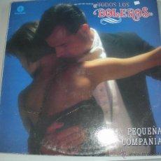 Discos de vinilo: MAGNIFICO LP DE - TODO LOS BOLEROS - PEQUEÑA CPMPAÑIA -. Lote 43829510