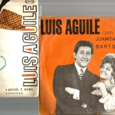 Discos de vinilo: 4 SINGLES DE LUIS AGUILE : JUANITA BANANA . MIGUEL E ISABEL, CON AMOR O SIN AMOR, TE QUIERO . Lote 43831536