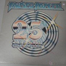Discos de vinilo: MAGNIFICO LP DE - FAUSTO - PAPETTI - 25ª RACCOLTA -. Lote 43836746