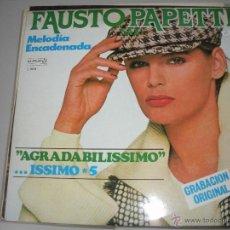 Discos de vinilo: MAGNIFICO PP DE - FAUSTO - PAPETTI -. Lote 43836748