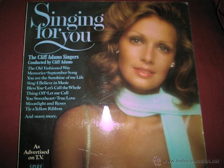 LP-VINILO-GRAN BRETAÑA-SINGING FOR YOU-CLIFF ADAMS SINGERS-SPIRE-SSR 75/1-18 TEMAS-1975-VER F. (Música - Discos - LP Vinilo - Cantautores Internacionales)