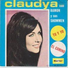 Discos de vinilo: CLAUDYA & RAMON Y SUS SHOWMEN - TU Y YO - EL CAMINO - SG SPAIN 1970 VG++ / EX. Lote 43862923