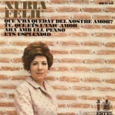Disques de vinyle: NURIA FELIU, EP, QUE N´HA QUEDAT DEL NOSTRE AMOR? + 3, AÑO 1968. Lote 43865259