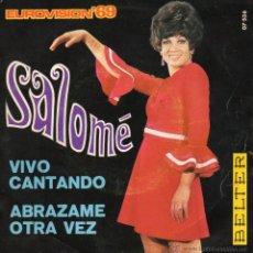 Discos de vinilo: SALOME - FESTIVAL EUROVISION 69, SG, VIVO CANTANDO + 1, AÑO 1969. Lote 43865554