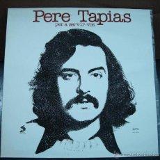 Discos de vinilo: MUSICA LP´S, LP DISCO VINILO - PERE TAPIAS - PER A SERVIR-VOS - SELECTOR 1977. Lote 43865659