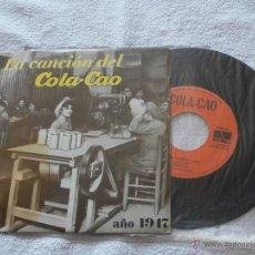 Discos de vinilo: LA CANCION DEL COLA CAO (1947) -LA CANCION DEL COLA CAO (1975) *SUPER RARO EP (1974) COLECCIONISTAS. Lote 43866603