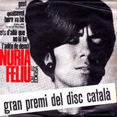 Discos de vinilo: NURIA FELIU- GENT + QUALSEVOL HORA VA BE + ETS D'ALLO QUE NO HI HA + L'ADEU DE DEMA EP 1965. Lote 43881385