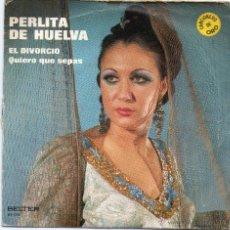 Discos de vinilo: SINGLE - PERLITA DE HUELVA - EL DIVORCIO - QUIERO QUE SEPAS - BELTER - AÑO 1971.. Lote 43881509
