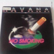 Discos de vinilo: HAVANA. NO SMOKING.WARNER 1992. PROD. JULIAN RUIZ. UN DIA EN LA VIDA. WEA. SELLOS DE RADIO. Lote 43882891