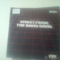 Discos de vinilo: B1 THE BANG GANG - STREET MUSIC (PEDIDO MINIMO 6 EUROS). Lote 43895601