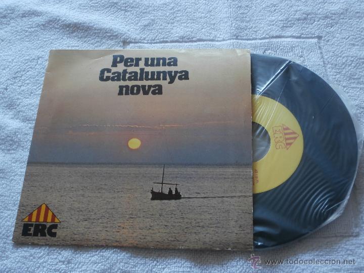 ERC (ESQUERRA REPUBLICANA CATALUNYA) 7´SG PER UNA CATALUNYA NOVA (1980) DISCO PROPAGANDA POLITICA - (Música - Discos - Singles Vinilo - Étnicas y Músicas del Mundo)