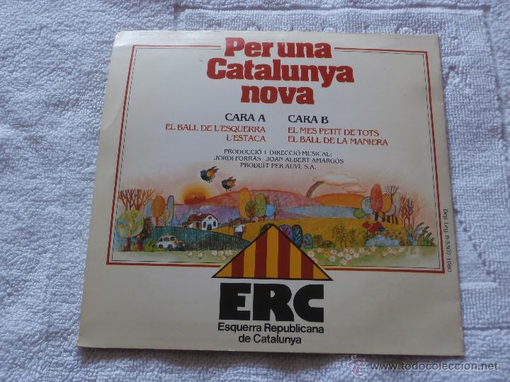 Discos de vinilo: ERC (ESQUERRA REPUBLICANA CATALUNYA) 7´SG PER UNA CATALUNYA NOVA (1980) DISCO PROPAGANDA POLITICA - - Foto 2 - 113873354