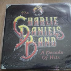 Discos de vinilo: THE CHARLIE DANIELS BAND, A DECADE OF HITS, EPIC,1983, MADE IN CANADA, LP. Lote 43912749