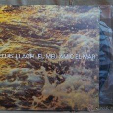 Discos de vinilo: LLUIS LLACH-EL MEU AMIC EL MAR-. Lote 43914682